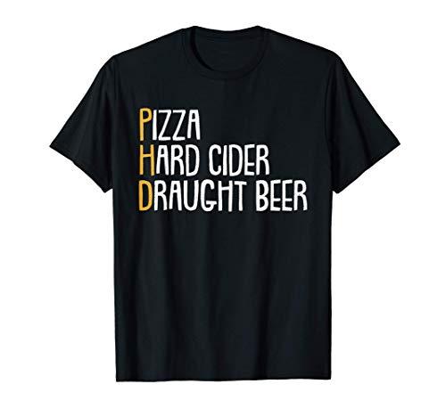 Beber Cerveza Phd Divertido Pizza Sidra Estudiante Candidato Camiseta