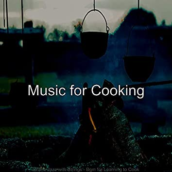 Divine Jazz with Strings - Bgm for Learning to Cook