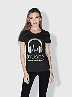 Creo Music Is My Medicine Trendy T-Shirts For Women - Xl