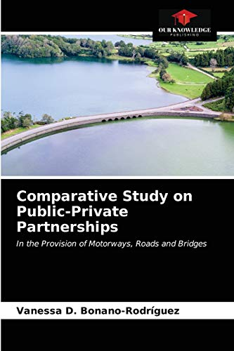 Compare Textbook Prices for Comparative Study on Public-Private Partnerships: In the Provision of Motorways, Roads and Bridges  ISBN 9786203185034 by Bonano-Rodríguez, Vanessa D.