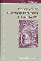 Inquisitionen und Buchzensur im Zeitalter der Aufklaerung