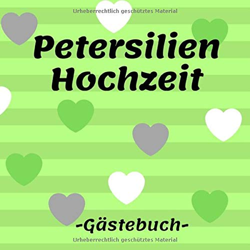 Petersilien Hochzeit Gästebuch: Erinnerungsbuch zum eintragen der Glückwünsche zu 12,5 Jahren...
