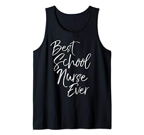 School Nursing Gift for Women Teacher Best School Nurse Ever Tank Top