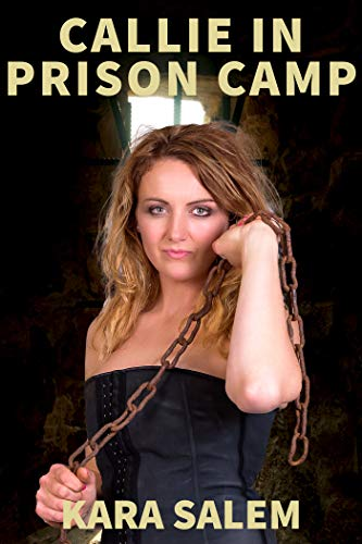 Callie in Prison Camp (Callie in Camp Series Book 1) (English Edition)