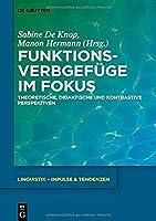 Funktionsverbgefuege Im Fokus: Theoretische, Didaktische Und Kontrastive Perspektiven (Issn)