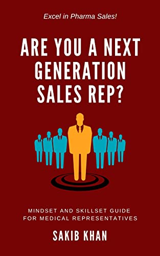 Are You a Next Generation Sales Rep?: Mindset and Skillset Guide for Medical Representatives. (English Edition)