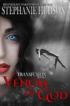 Venom Of God: Vampire Paranormal Romance (Transfusion Book 2) by [Stephanie Hudson]