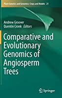 Comparative and Evolutionary Genomics of Angiosperm Trees (Plant Genetics and Genomics: Crops and Models (21))