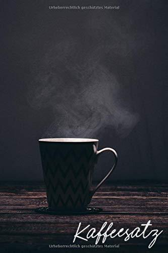 KAFFEESATZ: Mein Notizbuch, um mich darin zu schulen, die Zukunft im Kaffeesatz zu lesen - Cafédomancy
