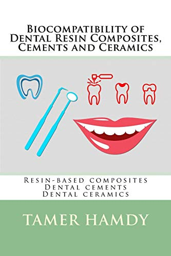 Biocompatibility of Dental Resin Composites, Cements and Ceramics: Resin-based composites Dental cements Dental ceramics