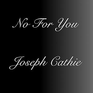 No for You
