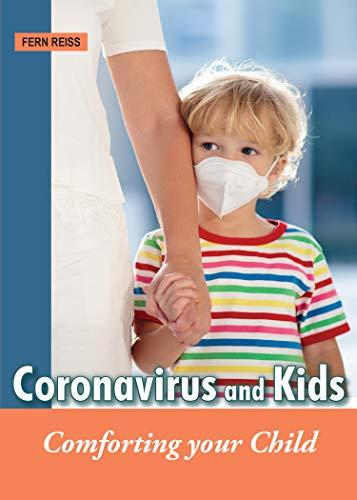Coronavirus and Kids: Comforting Your Child (English Edition)