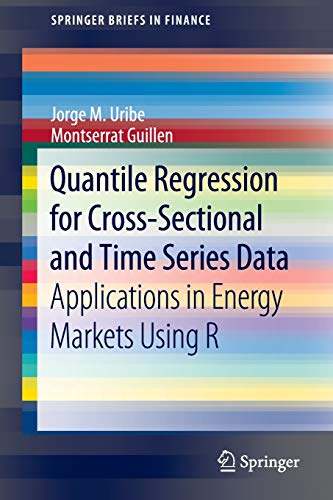 Quantile Regression for Cross-Sectional and Time Series Data: Applications in Energy Markets Using R (SpringerBriefs in Finance)