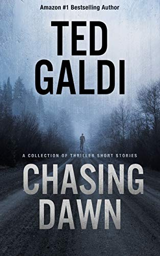 Chasing Dawn A Collection Of Thriller Short Stories Kindle Edition By Galdi Ted Literature Fiction Kindle Ebooks