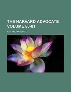 The Harvard Advocate Volume 80-81