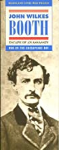 JOHN WILKES BOOTH: ESCAPE OF AN ASSASSIN /MARYLAND CIVIL WAR TRAILS /FOLDOUT MAP