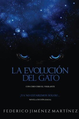 La Evolucion del Gato: Ya no estaremos solos...Esta confirmado: Volume 1