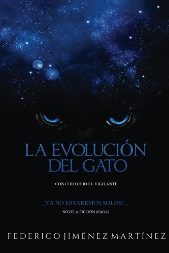La Evolucion del Gato: Ya no estaremos solos...Esta confirmado: Volume 1