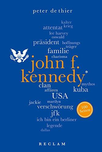 John F. Kennedy. 100 Seiten: Reclam 100 Seiten