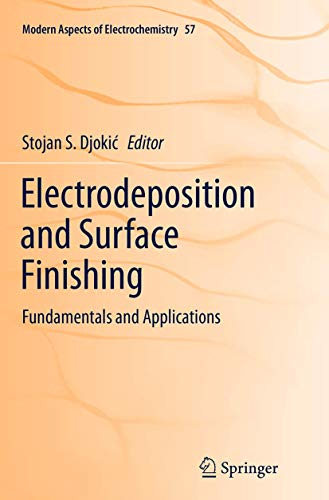 Electrodeposition and Surface Finishing: Fundamentals and Applications (Modern Aspects of Electrochemistry (57))