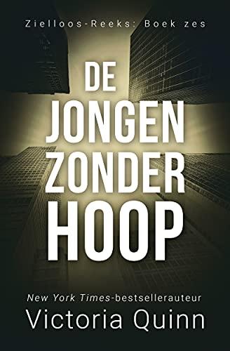 De jongen zonder hoop (Zielloos Book 6) (Dutch Edition)