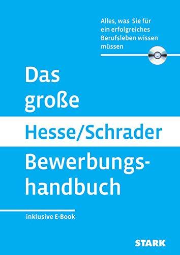 STARK Das große Hesse/Schrader Bewerbungshandbuch: Alles, was Sie für eine erfolgreiches Berufsleben wissen müssen (STARK-Verlag - Bewerbungsratgeber)
