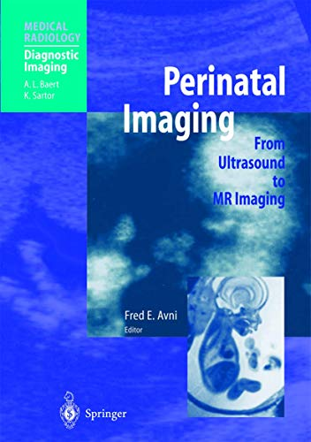 Perinatal Imaging: From Ultrasound to MR Imaging (Medical Radiology)