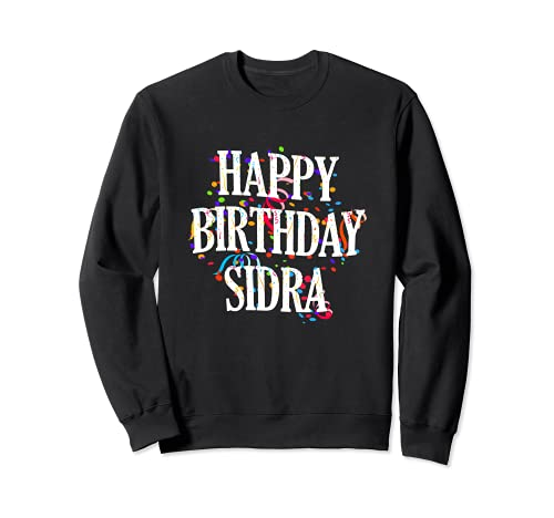 Happy Birthday Sidra First Name Girls Colorful Bday Sudadera