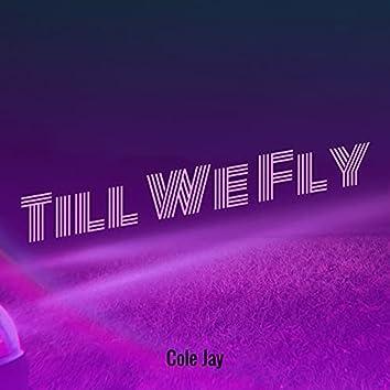 Till We Fly