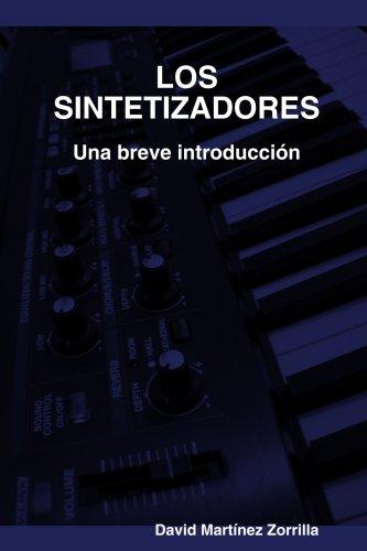 Los Sintetizadores. Una Breve Introduccion
