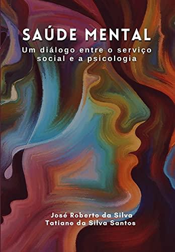 Saúde mental: Um diálogo com o serviço social e a psicologia