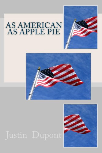 As American As Apple Pie by [Justin Dupont, Rita Dupont]