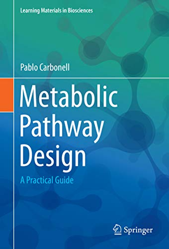 Metabolic Pathway Design: A Practical Guide (Learning Materials in Biosciences) (English Edition)
