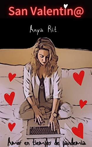 San Valentin@: Amor en tiempos de pandemia de Anya Rit