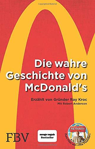 Ray Kroc, Die wahre Geschichte von McDonald's: Erzählt Von Gründer Ray Kroc