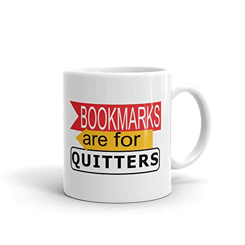 Bookmarks Are For Quitters Reading Funny Humor Novelty 11oz Ceramic Coffee Tea Cup Mug