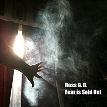 Fear Is Sold Out