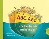 Abc, Abc, Arche Noah sticht in See (Pappbilderbuchausgabe)