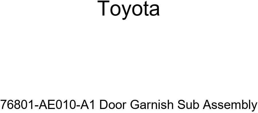 Genuine Toyota 76801-AE010-A1 Door Sub SALENEW very popular! At the price Garnish Assembly