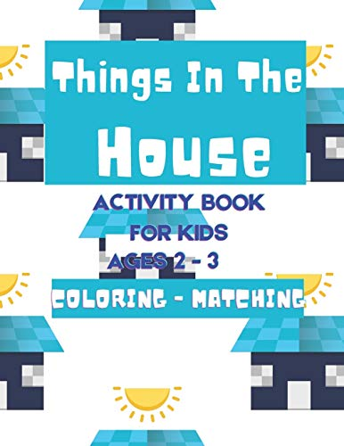 Things In The House: Activity Book For Kids Ages 2-3 Coloring and Marching