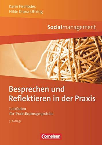 Sozialmanagement: Besprechen und Reflektieren in der Praxis (3. Auflage) - Leitfaden für Praktikumsgespräche