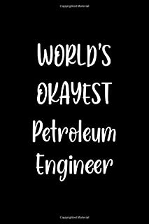 World's Okayest Petroleum Engineer: Lined Notebook (lined front and back) Simple and elegant, Funny Gift for men women wor...