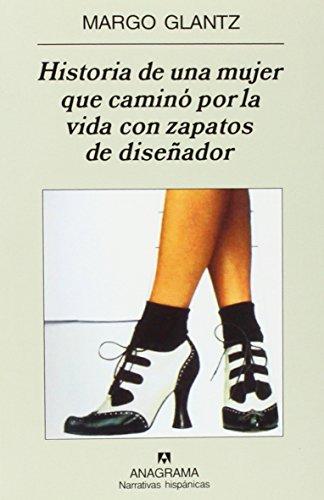 Historia de una mujer que caminó por la vida con zapatos de...