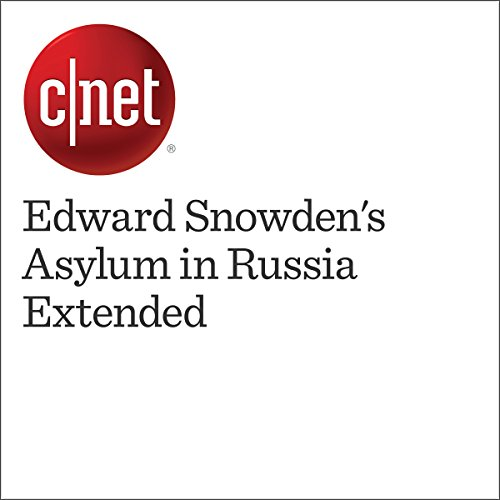 Edward Snowden's Asylum in Russia Extended audiobook cover art