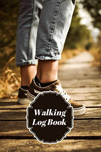 Walking Log Book: Walking Logbook, Keep Track of Your Walks, Trail Record Book, Trekker's Journal for Tracking Progress, Health & Lifestyle, Fitness, ... Christmas, (Walking Notebook, Band 42)