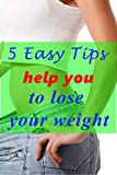 5 easy tips help you to lose your weight: The Essential Guide to Naturally Lose Weight books about losing weight how to lose weight like crazy autumn calabrese Increase Energy and Detox Your Body