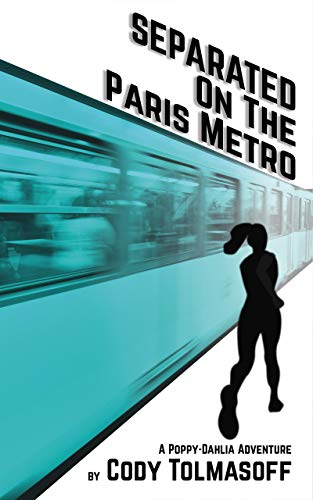 Separated on the Paris Metro (Poppy-Dahlia Adventure Book 2) (English Edition)