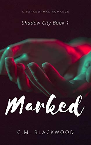Marked (Shadow City Book 1)