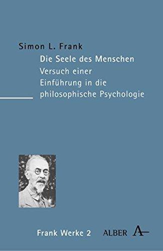 Werke in acht Bänden: Die Seele des Menschen: Versuch einer Einführung in die philosophische Psychologie