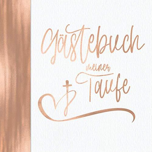 Gästebuch meiner Taufe: Vintage Rosegold für Mädchen I Kirche Taube Fisch Kreuz I Geschenkidee und Dekoration zur Konfirmation für Mädchen I Sprüche, ... Danksagung, Konfirmationsspruch